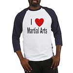 I Love Martial Arts (Front) Baseball Jersey