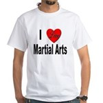 I Love Martial Arts (Front) White T-Shirt