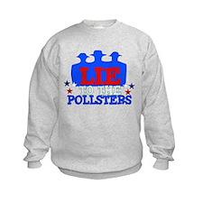 Lie To Pollsters Sweatshirt