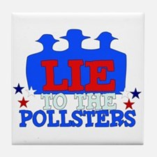 Lie To Pollsters Tile Coaster