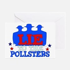 Lie To Pollsters Greeting Card