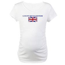 I LOVE MY BRITISH GIRLFRIEND Shirt
