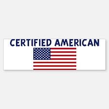 CERTIFIED AMERICAN Bumper Bumper Bumper Sticker