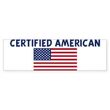 CERTIFIED AMERICAN Bumper Bumper Sticker