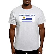 URUGUAYANS DO IT BETTER T-Shirt