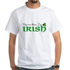 Pog mo thoin, I'm Irish Shirt