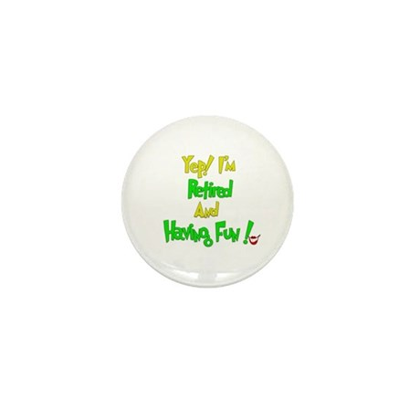 Happily Retired.:-) Mini Button (10 pack)