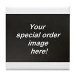 Special Orders Tile Coaster