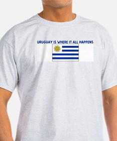 URUGUAY IS WHERE IT ALL HAPPE T-Shirt