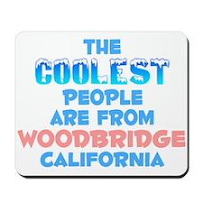 Coolest: Woodbridge, CA Mousepad