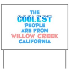 Coolest: Willow Creek, CA Yard Sign