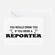 Reporter You'd Drink Too Greeting Cards (Pk of 10)
