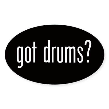 Got Drums? Oval Sticker