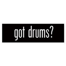 Got Drums? Bumper Car Sticker