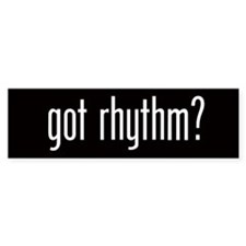 Got Rhythm? Bumper Bumper Sticker