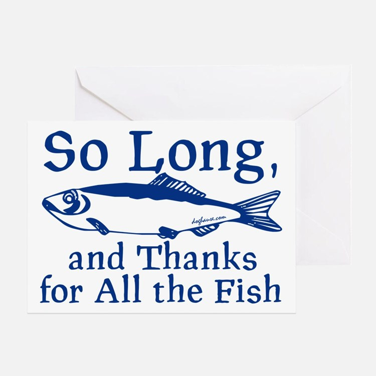 So long and thanks for all the fish greeting cards card for Thanks for all the fish