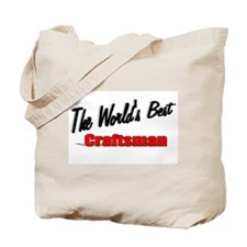 """The World's Best Craftsman"" Tote Bag"