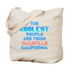 Coolest: Vacaville, CA Tote Bag