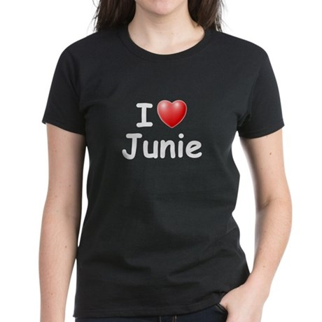 I Love Junie (W) Women's Dark T-Shirt