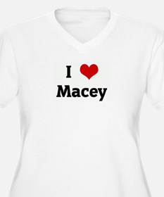 I Love Macey T-Shirt