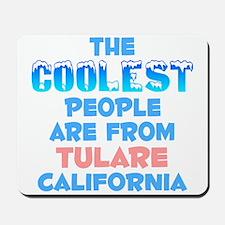 Coolest: Tulare, CA Mousepad