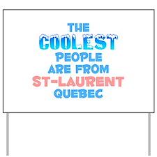Coolest: St-Laurent, QC Yard Sign