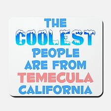 Coolest: Temecula, CA Mousepad