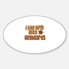 I Like Girls with Keyboards Oval Decal