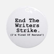 End The Writers Strike (I'm Tired Of Reruns!) Orna