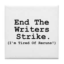 End The Writers Strike (I'm Tired Of Reruns!) Tile