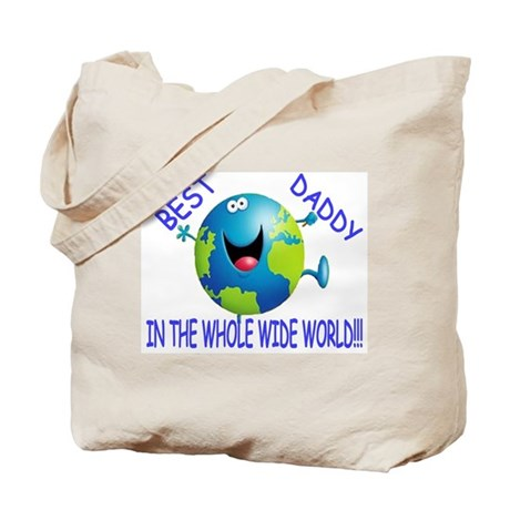 Best Daddy In The Whole Wide World Tote Bag