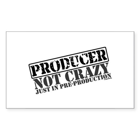 Not Crazy Just In Pre-Production Sticker (Rectangu
