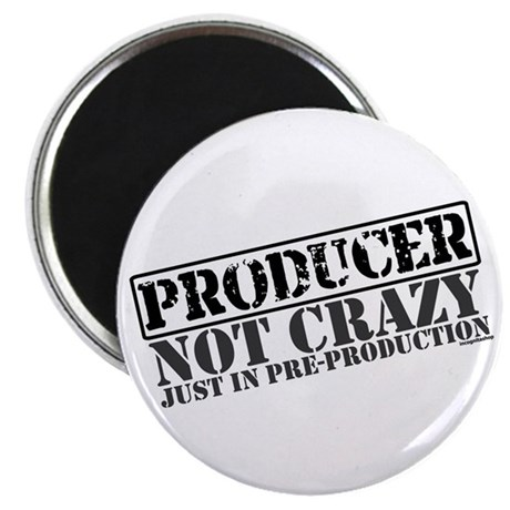 """Not Crazy Just In Pre-Production 2.25"""" Magnet (10"""
