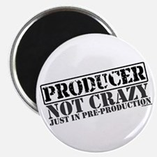 "Not Crazy Just In Pre-Production 2.25"" Magnet (10"