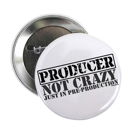 "Not Crazy Just In Pre-Production 2.25"" Button (10"