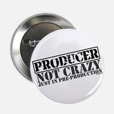 """Not Crazy Just In Pre-Production 2.25"""" Button (100"""