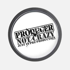 Not Crazy Just In Pre-Production Wall Clock