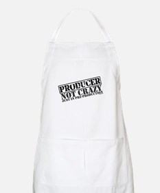 Not Crazy Just In Pre-Production BBQ Apron