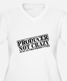 Not Crazy Just In Pre-Production T-Shirt