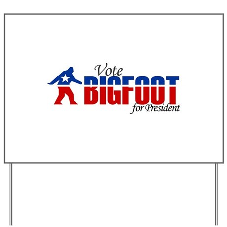 Vote for Bigfoot Yard Sign