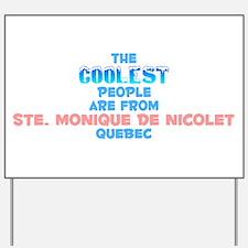 Coolest: Ste. Monique d, QC Yard Sign