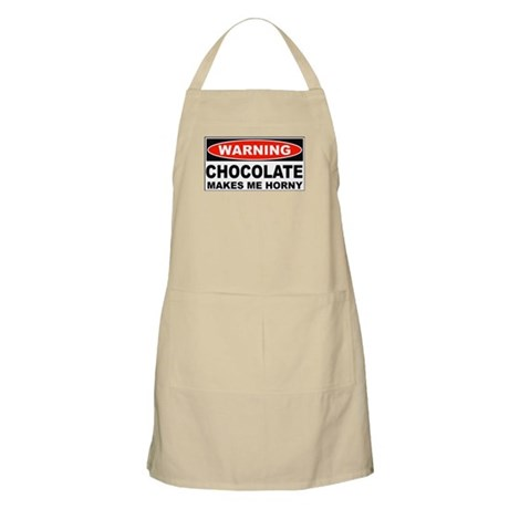 Warning Chocolate Makes Me Horny BBQ Apron