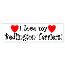 I Love My Bedlington Terriers Bumper Car Sticker