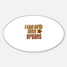 I Like Girls with Organs Oval Decal