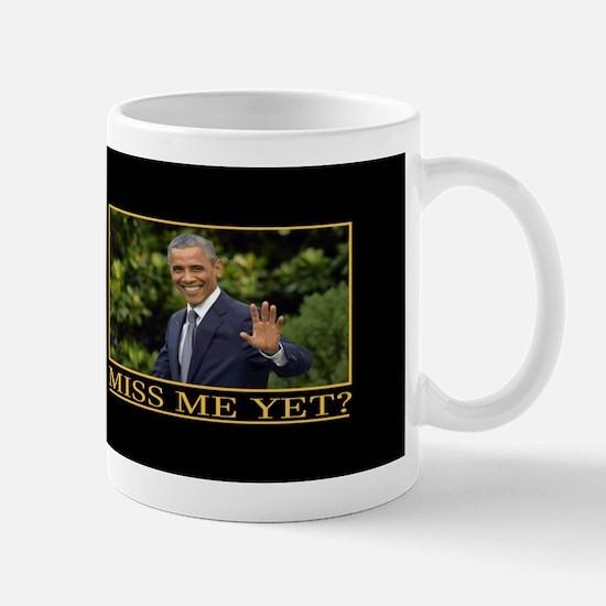 Obama Miss Me Yet Mugs