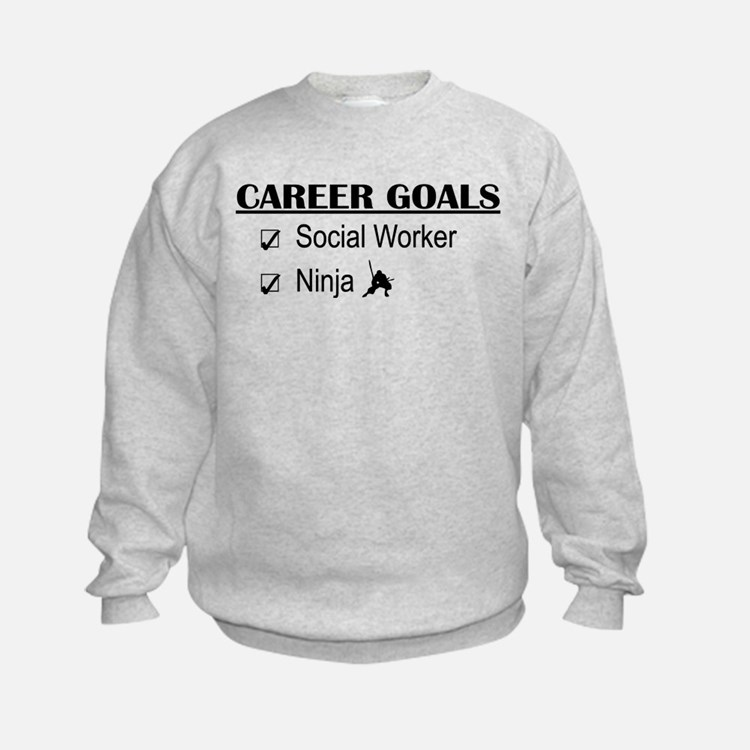 Social Worker Career Goals Sweatshirt