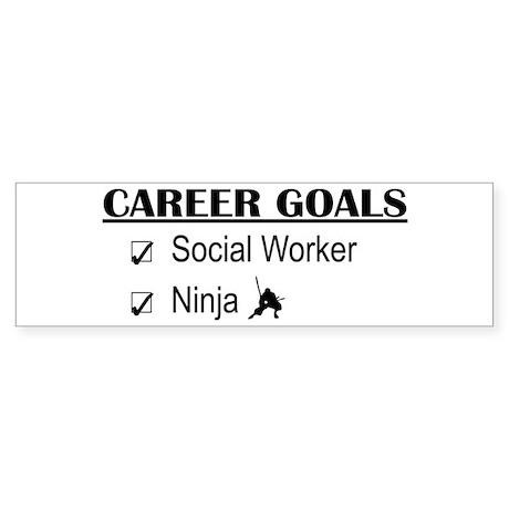 Social Worker Career Goals Bumper Sticker