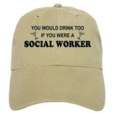 Social Worker You'd Drink Too Baseball Cap