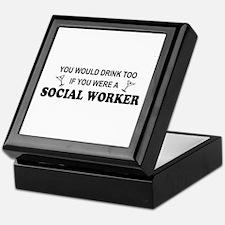 Social Worker You'd Drink Too Keepsake Box