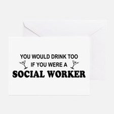 Social Worker You'd Drink Too Greeting Cards (Pk o